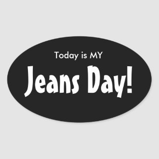 Today is MY Jeans Day Stickers - Black Oval