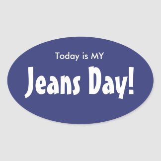 Today is MY Jeans Day Stickers - Blue Oval