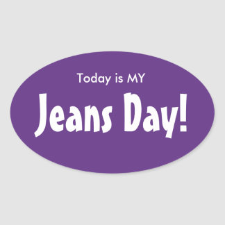 Today is MY Jeans Day Stickers - Purple Oval