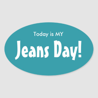 Today is MY Jeans Day Stickers - Turquoise Oval