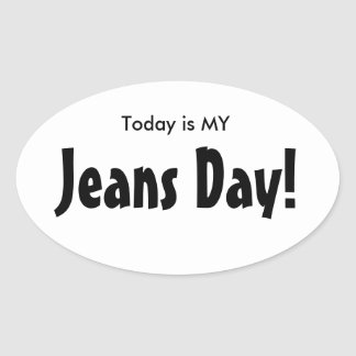 Today is MY Jeans Day Stickers - White Oval