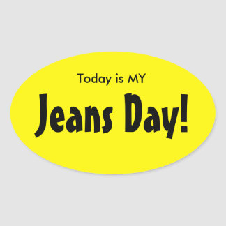 Today is MY Jeans Day Stickers - Yellow Oval