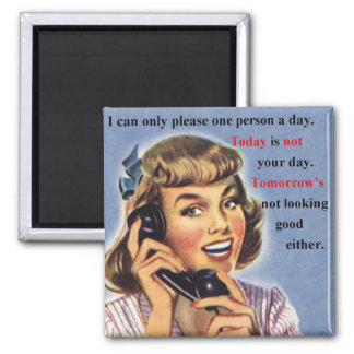 Today is not your day retro image mug square magnet