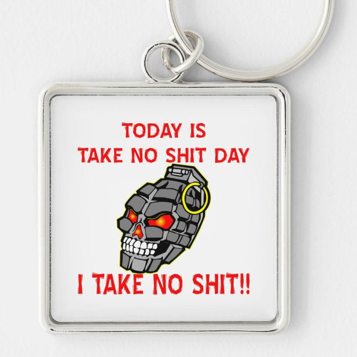 Today Is Take No Shit Day! Skull Hand Grenade Silver-Colored Square Key Ring