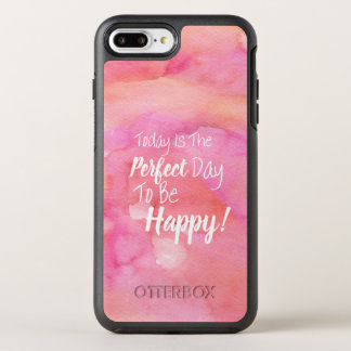Today Is The Perfect Day To Be Happy OtterBox Symmetry iPhone 7 Plus Case