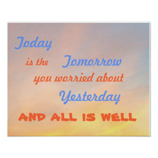 """TODAY IS THE TOMORROW MOTIVATIONAL POSTER"" POSTER"