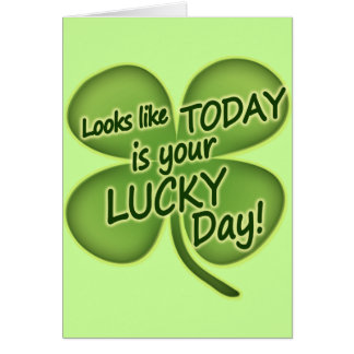 Today is your lucky day greeting card