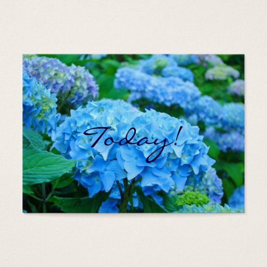 Today! Love One Another! Blue Hydrangea Flowers Business Card