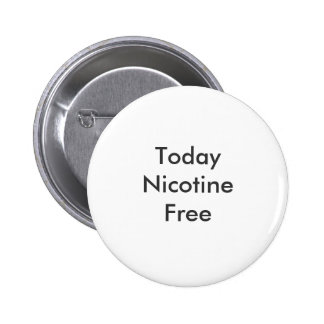 Today Nicotine Free 6 Cm Round Badge