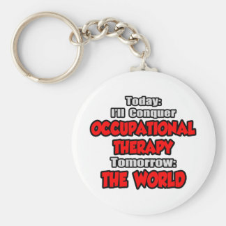 Today Occupational Therapy...Tomorrow Basic Round Button Key Ring