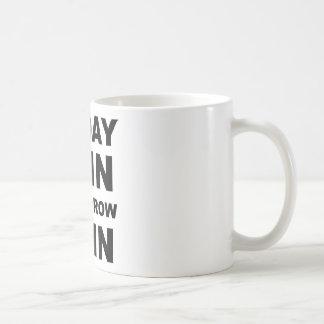 Today Pain Tomorrow Gain Coffee Mug