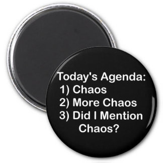 Today s Agenda Chaos Magnets