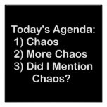 Today's Agenda: Chaos Poster