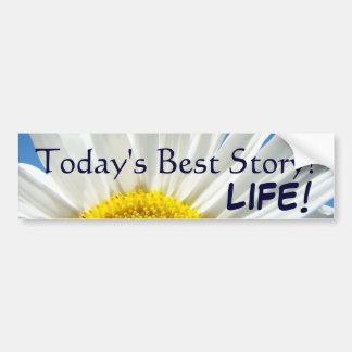 Today's Best Story LIFE! bumper sticker Daisy