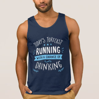 Todays Forecast Running With A Chance Of Drinking
