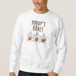 Today's Goals Beer Sweatshirt