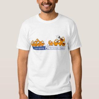 TODAY'S GOSSIP IS TOMMOROW'S HEADLINE T-Shirt