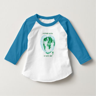 Toddler Raglan T-Shirt - Mother Earth I'm with Her