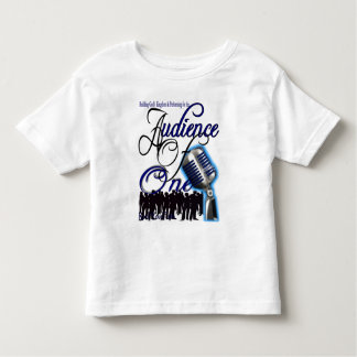 Toddler T-Audience of One Tshirt