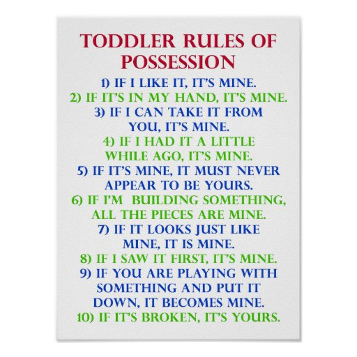 toddlers_rules_of_possession_funny_poster_sign ...