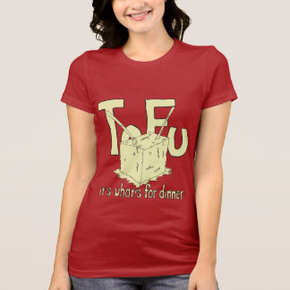 Tofu it's what' for dinner T-Shirt