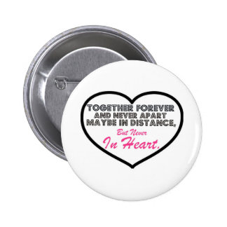 Together Forever & Never apart....... 6 Cm Round Badge