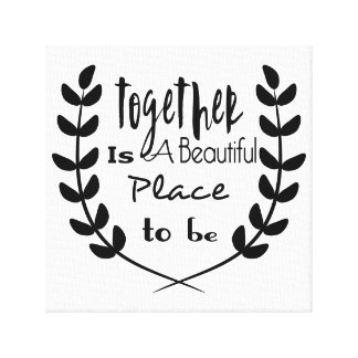 Together Is A Beautiful Place to be Garland Canvas Print