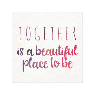 Together is a Beautiful Place / Wrapped Canvas Gallery Wrap Canvas