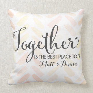 Together is the best place to be cushion