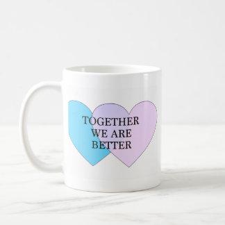 """""""Together we are better"""" Mug"""