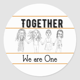 ''Together, we are one'', Classic Round Sticker