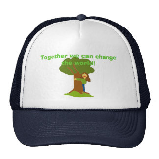 Together we can change the world! trucker hat