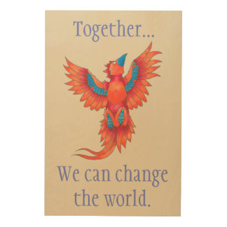 Together...we can change the world wood wall art