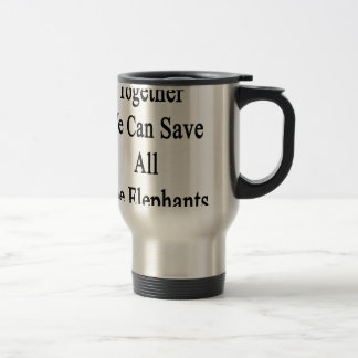 Together We Can Save All The Elephants Stainless Steel Travel Mug