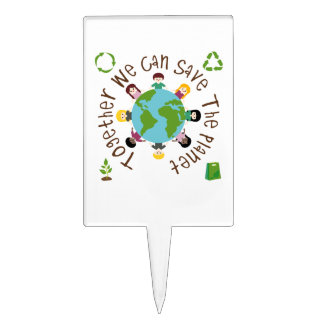 Together We Can Save the Planet Cake Pick