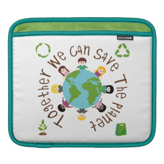 Together We Can Save the Planet iPad Sleeve