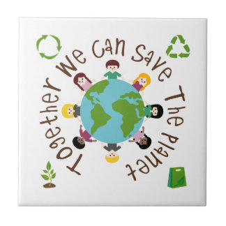 Together We Can Save the Planet Tiles