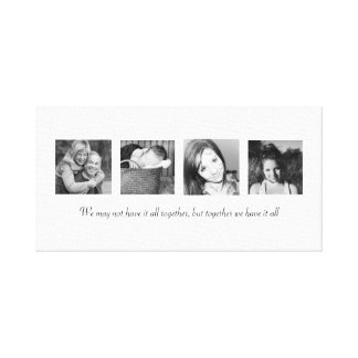 Together We Have it All Stretched Canvas Prints