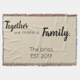together we make a family throw blanket