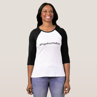 #TogetherWeRise Black and White 3/4 T-Shirt