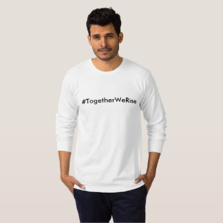 #TogetherWeRise Mens White Shirt