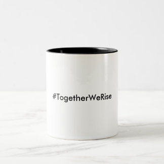 #TogetherWeRise Mug