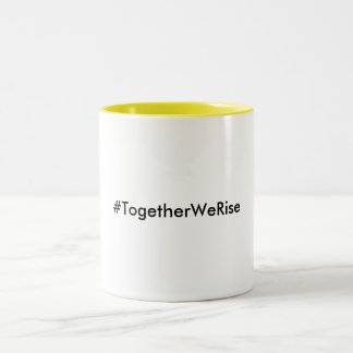#TogetherWeRise Yellow Coffee Mug