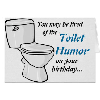 Toilet Humor Birthday Card