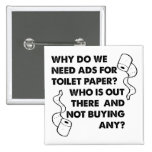 Toilet Paper Ads Funny Button Badge