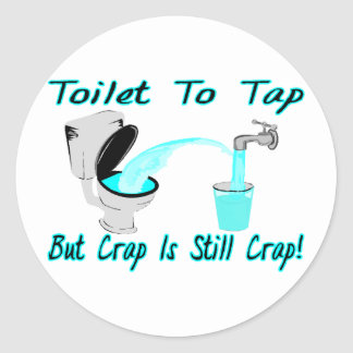 Toilet To Tap Round Sticker