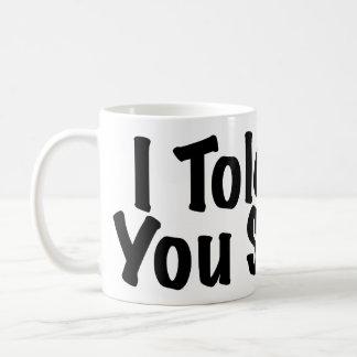 Told you So Basic White Mug