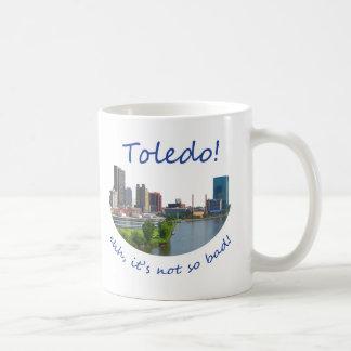 Toledo! Ehh, it's not so bad Coffee Mug