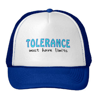 Tolerance must have of limit trucker hat