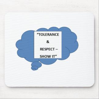 """""""Tolerance & Respect - Show It"""" Mouse Pad"""